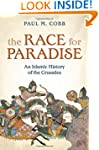 The Race for Paradise: An Islamic His...