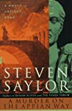 img - for By Steven Saylor A Murder on the Appian Way (1st First Edition) [Hardcover] book / textbook / text book