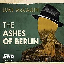 The Ashes of Berlin: Gregor Reinhardt series, Book 3 | Livre audio Auteur(s) : Luke McCallin Narrateur(s) : John Lee