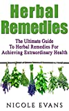 img - for Herbal Remedies: The Ultimate Guide To Herbal Remedies For Pain Relief, Stress Relief, Weight Loss, And Skin Conditions (Alternative medicine, natural ... plants, alternative medicine healing,) book / textbook / text book