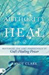Authority to Heal: Restoring the Lost...