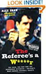 The Referee's a W****r: The Good, the...