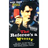 The Referee's a W****rby Alex Shaw