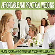 Wedding Planning: Affordable and Practical Wedding Guide for Planning the Best Wedding Celebration (       UNABRIDGED) by Sam Siv Narrated by Erin Fossa