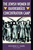 img - for The Jewish Women of Ravensbr??ck Concentration Camp by Rochelle G. Saidel (2006-03-09) book / textbook / text book