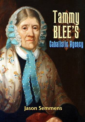 Tammy Blee's Cabalistic Agency: Witchcraft and Popular Magic in History and Interpretation