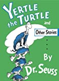 Yertle the Turtle and Other Stories Party Edition (Classic Seuss)
