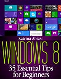 Windows 8: 35 Essential Tips for Beginners (Updated June 2013)