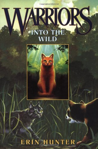 Warriors Into the Wild by Erin Hunter