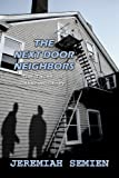 img - for The Next Door Neighbors: The Tales of Unknown Story by Jeremiah Semien (2010-04-07) book / textbook / text book