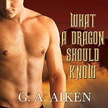 What a Dragon Should Know: Dragon Kin Series, Book 3 | Livre audio Auteur(s) : G. A. Aiken Narrateur(s) : Hollie Jackson