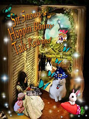 Sir Snowy's Hoppin' Bunny Tale Rewind