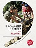 Ils changent le monde!: 1001 initiatives de transition �cologique