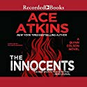 The Innocents: A Quinn Colson Novel Audiobook by Ace Atkins Narrated by Macleod Andrews