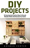 DIY Projects: 24 Amazing And Creative Ways To Re