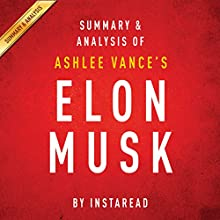 Elon Musk by Ashlee Vance: Summary & Analysis: Tesla, SpaceX, and the Quest for a Fantastic Future Audiobook by  Instaread Narrated by Michael Gilboe