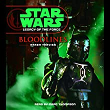 Star Wars: Legacy of the Force #2: Bloodlines Audiobook by Karen Traviss Narrated by Marc Thompson