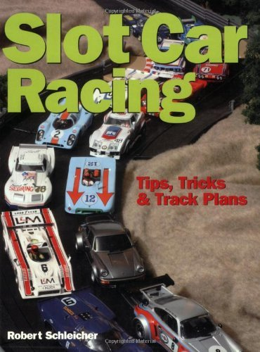 By Robert Schleicher - Slot Car Racing: Tips,Tricks & Track Plans (2005-06-05) [Paperback]