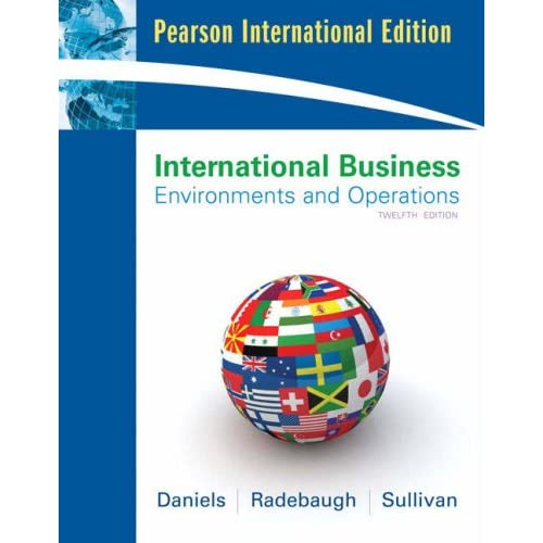 international business 13e global edition daniels radebaugh sullivan By john daniels (author), lee radebaugh (author), daniel sullivan (author) & 0 more international business, student value edition plus mylab management with pearson etext still, the authors do a good job in having current global situations being illustrated and including interesting.