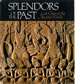 Image for Splendors of the Past:  Lost Cities of the Ancient World