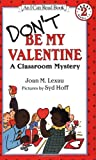 img - for Don't Be My Valentine: A Classroom Mystery (I Can Read Book 2) book / textbook / text book