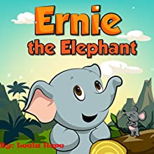 Ernie the Elephant Audiobook by Leela Hope Narrated by Annette Martin