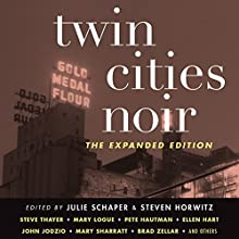 Twin Cities Noir: The Expanded Edition (       UNABRIDGED) by Julie Schaper, Steven Horwitz Narrated by Christian Rummel, Bronson Pinchot, Jennifer Van Dyck, Vikas Adam