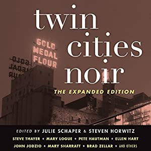 Twin Cities Noir: The Expanded Edition Audiobook by Julie Schaper, Steven Horwitz Narrated by Christian Rummel, Bronson Pinchot, Jennifer Van Dyck, Vikas Adam
