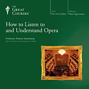How to Listen to and Understand Opera | [ The Great Courses]