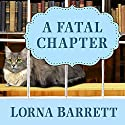 A Fatal Chapter: Booktown Mystery, Book 9 Audiobook by Lorna Barrett Narrated by Karen White