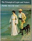 img - for Triumph of Light and Nature: Nordic Art 1740-1940 book / textbook / text book