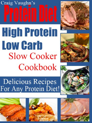 Protein Diet High Protein Low Carb Slow Cooker Cookbook