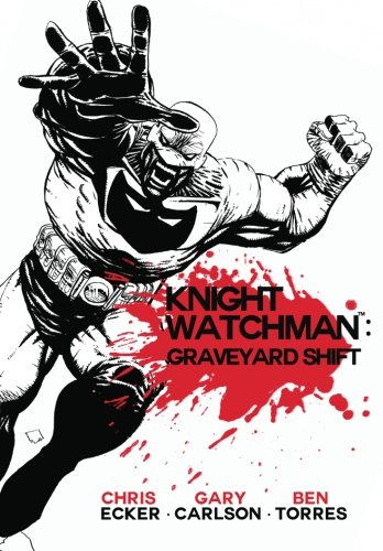 Knight Watchman Graveyard Shift [Ecker, Chris - Carlson, Gary - Torres, Ben] (Tapa Blanda)