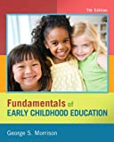 img - for Fundamentals of Early Childhood Education Plus NEW MyEducationLab with Video-Enhanced Pearson eText -- Access Card Package (7th Edition) book / textbook / text book