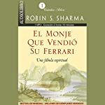 El Monje que Vendió su Ferrari: Una Fábula Espiritual [The Monk Who Sold His Ferrari] | Robin S. Sharma