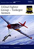 332nd Fighter Group - Tuskegee Airmen (Aviation Elite Units)