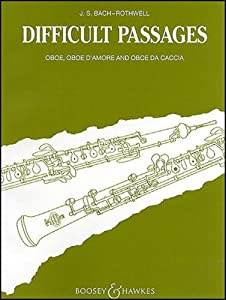 Difficult Passages For Oboe Oboe Damore And Oboe Da Caccia by Boosey & Hawkes