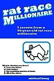 Rat Race Millionaire: Seven secrets from a 40-year-old millionaire