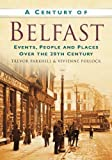 img - for A Century of Belfast by Pollock, Vivienne, Parkhill, Trevor (2010) Paperback book / textbook / text book
