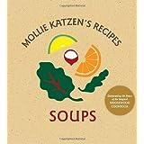 Mollie Katzen's Recipes: Soups: Easel Edition ~ Mollie Katzen