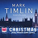 Christmas (Baby Please Come Home) | Mark Timlin