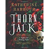 Thorn Jack: A Night and Nothing Novel (Night and Nothing Novels) ~ Katherine Harbour