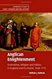 img - for Anglican Enlightenment: Orientalism, Religion and Politics in England and its Empire, 1648-1715 (Cambridge Studies in Early Modern British History) by William J. Bulman (2015-05-12) book / textbook / text book
