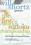 Will Shortz Presents The First World Sudoku Championship: 100 Wordless Crossword Puzzles (0312363702) by Shortz, Will