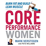 Core Performance Women: Burn Fat and Build Lean Muscle ~ Pete Williams