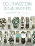 Southwestern Indian Bracelets: The Es...