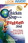 Chicken Soup for the Preteen Soul: St...