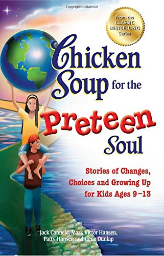 Chicken Soup for the Preteen Soul: Stories of Changes, Choices and Growing Up for Kids Ages 9-13 (Chicken Soup for the Soul) (Chicken Soup For Teenage compare prices)