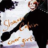 echange, troc Shawn Colvin - Cover Girl