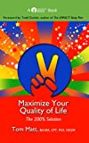 img - for Maximize Your Quality Of Life, The 200% Solution book / textbook / text book